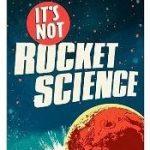 It's Not Rocket Science by Ben Miller.