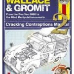 Wallace & Gromit: Cracking Contraptions Manual 2 by Derek Smith and Graham Bleathman