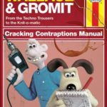 Wallace & Gromit: Cracking Contraptions Manual by Derek Smith and Graham Bleathman.