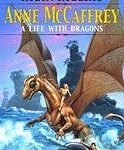 Anne McCaffrey: A Life With Dragons by Robin Roberts (book review).
