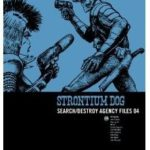 Strontium Dog: Search/Destroy Agency Files 04 by John Wagner, Alan Grant, Carlos Ezquerra and Colin MacNeil.
