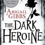 The Dark Heroine: Dinner With A Vampire by Abigail Gibbs (book review).