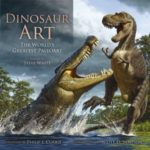 Dinosaur Art: The World's Greatest Paleoart edited by Steve White (art-book review).
