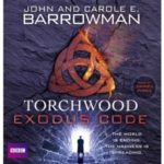 Torchwood: Exodus Code by John Barrowman and Carol E. Barrowman (CD review).