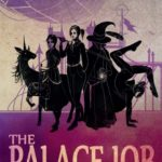 The Palace Job by Patrick Weekes (Book Review).