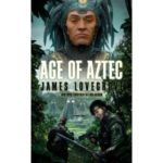 Age Of Aztec by James Lovegrove	(book review).