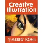Creative Illustration by Andrew Loomis (book review).