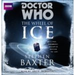 Doctor Who: The Wheel Of Ice by Stephen Baxter	 (CD review).