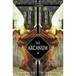 The Arcanum by Thomas Wheeler	(book review).