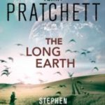 The Long Earth by Terry Pratchett & Stephen Baxter (book review).