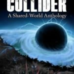 World's Collider: A Shared-World Anthology edited by Richard Salter (book review).