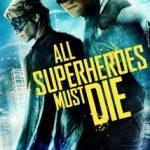 All Superheroes Must Die trailer.