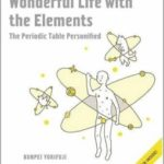 Wonderful Life With The Elements: The Periodic Table Personified by Bunpei Yorifuji (book review).