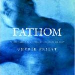 Fathom by Cheri Priest (book review).