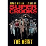 Supercrooks – Book One: The Heist by Mark Millar and Leinil Yu	(graphic novel review).