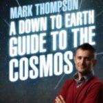 A Down To Earth Guide To The Cosmos by Mark Thompson	(book review).