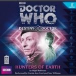 Doctor Who: Destiny Of The Doctor # 1: Hunters Of Earth by Nigel Robinson (CD review).