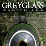 Greyglass by Tanith Lee	(book review).