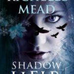 Shadow Heir (Dark Swan series book 4) by Richelle Mead (book review).