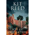 Son Of Destruction by Kit Reed (book review).