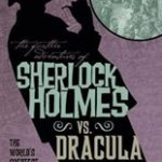 The Further Adventures of Sherlock Holmes – Sherlock Holmes vs. Dracula by Loren D. Estleman (book review).