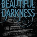 Beautiful Darkness (Caster Chronicles series book 2) by Kami Garcia and Margaret Stohl (book review).