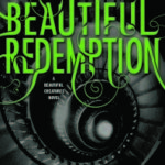 Beautiful Redemption (Caster Chronicles series book 4) by Kami Garcia and Margaret Stohl (book review).