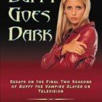 Buffy Goes Dark edited by Lynne Y. Edwards, Elisabeth L. Rambo and James B. South (book review).