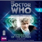 Destiny Of The Doctor 3: Vengeance Of The Stones by Andrew Smith	(audio-book review).