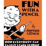 Fun With A Pencil by Andrew Loomis (book review).