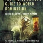 The Mad Scientist's Guide to World Domination edited by John Joseph Adams (book review).