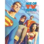 Age Of TV Heroes by Jason Hofius and George Khoury (book review).