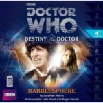 Doctor Who: Destiny Of The Doctor 4: Babblesphere by Jonathan Morris (CD audio review).