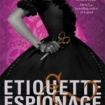 Etiquette & Espionage (Finishing School series book 1) by Gail Carriger (book review).