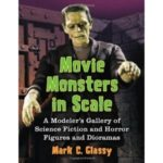 Movie Monsters In Scale by Mark C. Glassy (book review).