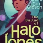 The Ballad Of Halo Jones by Alan Moore and Ian Gibson (graphic novel review).