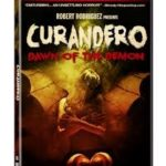 Curandero: Dawn Of The Demon (2005) (DVD review).