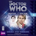 Doctor Who: Destiny Of The Doctor 5. Smoke And Mirrors by Steve Lyons (CD review).