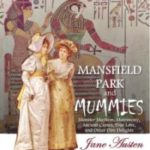 Mansfield Park and Mummies: Monster Mayhem, Matrimony, Ancient Curses, True Love And Other Dire Delights by Vera Nazarian (book review).
