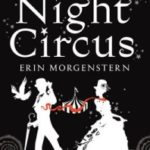 The Night Circus by Erin Morgenstern (book review).