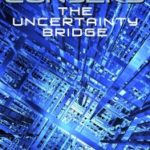 The Uncertainty Bridge by David Conyers (book review).