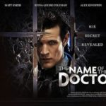 Doctor Who: 2013 Season: The Name Of The Doctor by Steven Moffat (episode review).