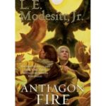 Antiagon Fire (The Imager Portfolio book seven) by L.E. Modesitt Jr. (book review).