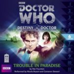 Doctor Who: Destiny Of The Doctor Trouble In Paradise by Nev Fountain (CD review).