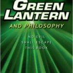 Green Lantern And Philosophy edited by Jane Dryden and Mark D. White (book review).