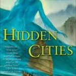 Hidden Cities (The Moshui Trilogy book three) by Daniel Fox (book review).