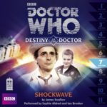 Doctor Who: Destiny Of The Doctor: Shockwave by James Swallow (CD review).