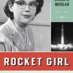 Rocket Girl: The Story Of Mary Sherman Morgan by George D. Morgan (book review).