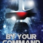 By Your Command: The Unofficial And Unauthorised Guide To Battlestar Galactica Volume 1 by Alan Stevens and Fiona Moore (book review).