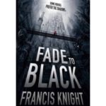 Fade To Black (Rojan Dizon book 1) by Francis Knight (book review).